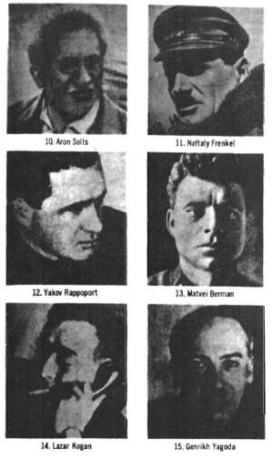 On page 79 of Gulag Two, Solzhenitsyn gives us the photographs of six top administrators of the Soviet slave-labor system during the 1930's—the only six Gulag commissars portrayed in the book. All six are Jews. Is Solzhenitsyn trying to tell us something?