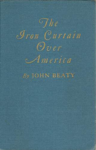 John Beatys Seminal Book For The Post WW2 Resistance Iron Curtain Over America