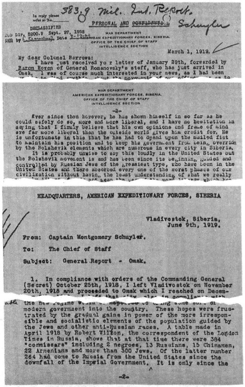 Both these military intelligence reports are in the U.S. National Archives in Washington. They were written by Captain Montgomery Schuyler, U.S. Army. The first was sent from Omsk on March 1, 1918, and the second from Vladivostok on June 9, 1919. Both describe the civil war then raging between the Russians and the Jewish-led Bolsheviks, in which the Bolsheviks carried out terrible massacres of Russian civilians and prisoners of war. Such information was carefully suppressed by the U.S. news media. Schuyler, like all other U.S. observers then in Russia, was appalled by the idea of the whole Russian nation falling into the hands of a vicious and sadistic gang of greasy Jewish cutthroats.