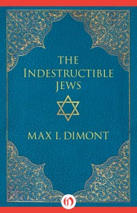 The Indestructible Jews