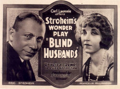 "Poster for Eric Stroheim's Blind Husbands. Stroheim, a Jew from Austria, enjoyed great success in Hollywood as an actor (despite his notable ugliness) and director. When he entered the US via Ellis Island in 1909, he claimed to be Count Erich Oswald Hans Carl Maria von Stroheim und Nordenwall, a member of the Austrian nobility. He could barely speak German, and claimed to have ""forgotten"" his native tongue."