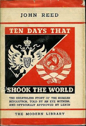 "Even major publishers' editions of Reed's book, such as this Modern Library edition, proudly advertised that the book was ""approved by Lenin."""